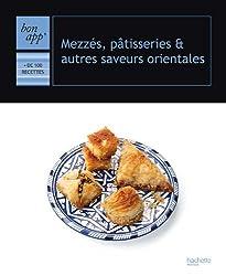 Mezzés, pâtisseries et autres saveurs orientales