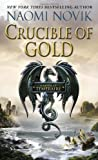 Crucible of Gold (Temeraire, Band 7)