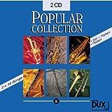Popular Collection Band 8: 2 CDs mit Halb- und Vollplayback -- 16 weltbekannte populäre Melodien aus Pop und Filmmusik u.a. mit DAS PHANTOM DER OPER und JAMES BOND THEME in klangvollen mittelschweren Arrangements