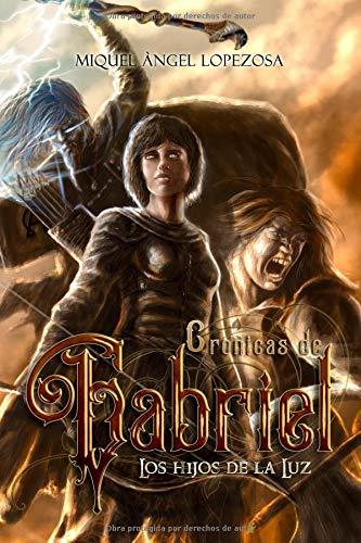 Crónicas de Gabriel: Los hijos de la luz