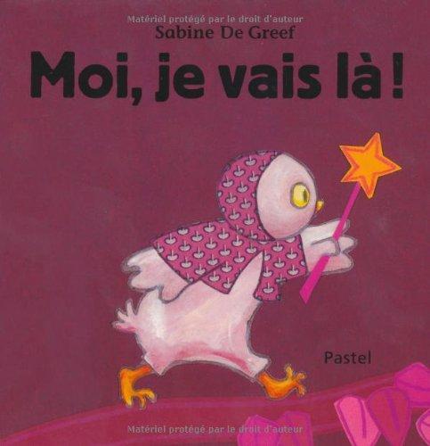 Moi, je vais là ! par Sabine De Greef