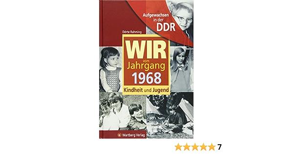 Aufgewachsen In Der Ddr Wir Vom Jahrgang 1968 Kindheit Und Jugend Amazon De Dorte Rahming Bucher