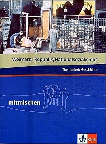 Weimarer Republik/Nationalsozialismus. Themenheft Geschichte: Klasse 9/10 (mitmischen)