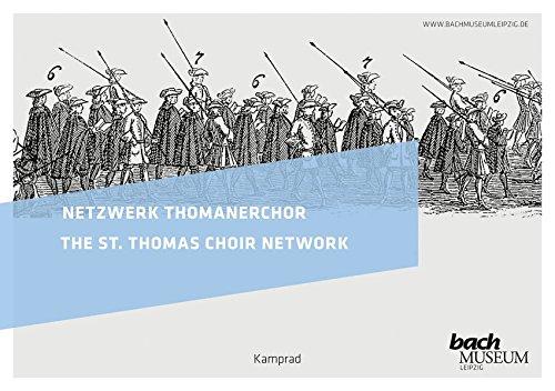 Netzwerk Thomanerchor: Katalog zur Ausstellung im Bach-Museum Leipzig - 15. März bis 22. Juli 2012