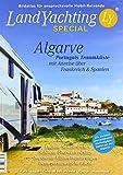 LandYachting Bildatlas für anspruchsvolle Mobilreisende  Portugal·Algarve: Portugals Traumküste mit Anreise über Frankreich und Spanien - Gerti Eisele