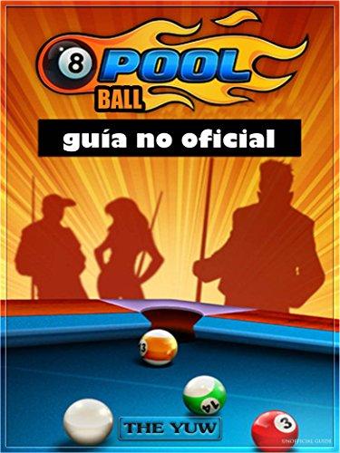 8 Ball Pool: guía no oficial eBook: Joshua Abbott, Mario Antuña ...