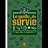 Le Guide de survie - Seul face à la nature (Documentaire)