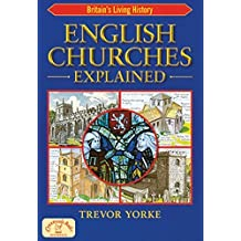 English Churches Explained (Britain's Living History) by Trevor Yorke (2010-05-20)