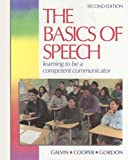 The Basics of Speech: Learning to Be a Competent Communicator by Kathleen M. Galvin (1994-01-01)