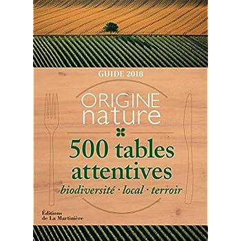 Guide origine nature. 500 tables attentives 2018