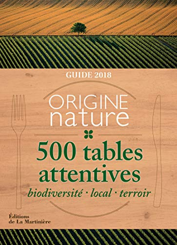 Guide origine nature. 500 tables attentives 2018 par Bertrand Rougier