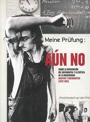 Aún no. Sobre la reinvención del documental y la crítica de la modernidad. Ensayos y documentos (1972-1991) por Vv.Aa