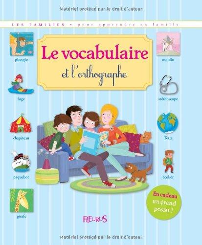 Le vocabulaire et l'orthographe / Annick Gabillet |