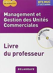 Management et gestion des unités commerciales, BTS muc : Livre du professeur (1Cédérom)