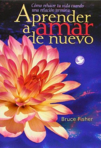 Descargar Libro Aprender A Amar De Nuevo de Bruce Fisher