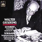 Walter Gieseking Joue Schubert Et Schumann