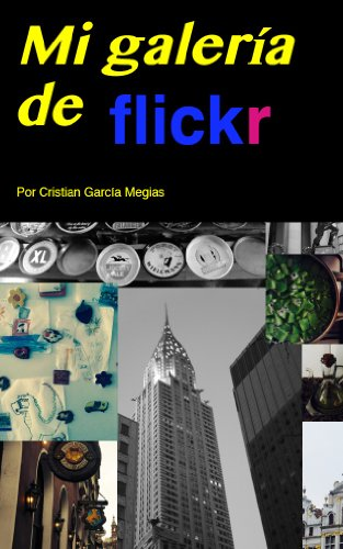 Descargar Libro Mi galería de flickr de Cristian Garcia