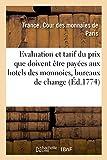Telecharger Livres Evaluation et tarif du prix que doivent etre payees aux hotels des monnoies et bureaux de change les especes et matieres d or et d argent (PDF,EPUB,MOBI) gratuits en Francaise