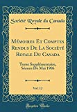 Mémoires Et Comptes Rendus de la Société Royale Du Canada, Vol. 12: Tome Supplémentaire, Séance de Mai 1906 (Classic Reprint)...