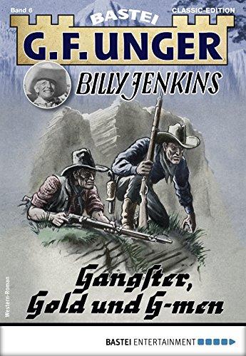 G. F. Unger Billy Jenkins 6 - Western: Gangster, Gold und G-men (G.F. Unger Classic-Edition) - 6 Buffalo
