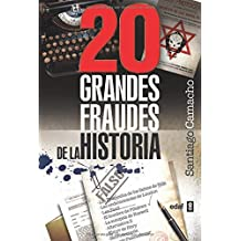 20 Grandes Fraudes De La Historia (Mundo mágico y heterodoxo)
