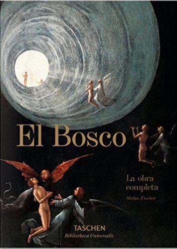 El Bosco. La obra completa (Bibliotheca Universalis) por Stefan Fischer