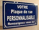 DECO originale cadeau personnalisé PLAQUE DE RUE PERSONNALISABLE ( votre texte )