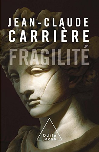 Fragilité (SCIENCE HUM) par Jean-Claude Carrière