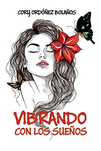 Vibrando con los Sueños por Coralia Ordonez