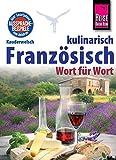 Reise Know-How Sprachführer Französisch kulinarisch - Wort für Wort: Kauderwelsch-Band 134 - Gabriele Kalmbach