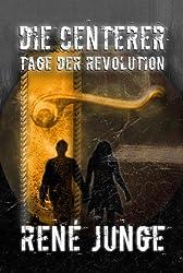Die Centerer - Tage der Revolution - Ein Urban Fantasy Roman: Band 2 der Centerer-Reihe