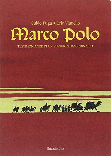 Marco Polo. Testimonianze di un viaggio straordinario