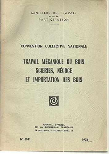 Convention collective nationale, Travail mécanique du bois, scieries, négoce et importation des bois