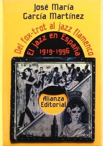 Del fox-trot al jazz-flamenco: El jazz en España: 1919-1950 (Libros Singulares (Ls))