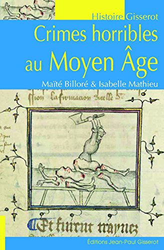 Crimes horribles au Moyen Âge