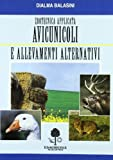 Zootecnica applicata. Avicunicoli e allevamenti alternativi