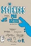 Sciences pas bêtes (Questions pas bêtes) (French Edition)