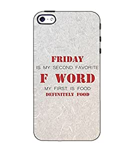 Fuson Designer Back Case Cover for Apple iPhone 4 (Friday is my second theme)