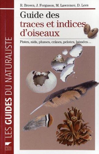 Guide des traces et indices des oiseaux par R Brown, John Ferguson, M Lawrence, David Lees