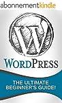 WordPress: The Ultimate Beginner's Gu...