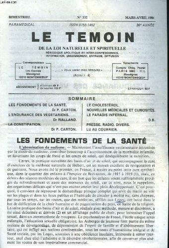 LE TEMOIN DES LOIS NATURELLES ET SPIRITUELLES N°326, MARS-AVRIL 1985. LES FONDEMENTS DE LA SANTE, Dr P. CARTON / LA COURSE / LA BIBLE AU SERVICE D'UNE TARE / ...