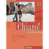 Chiaro! A1: Der Italienischkurs / Kurs- und Arbeitsbuch mit Audio-CD und Lerner-CD-ROM