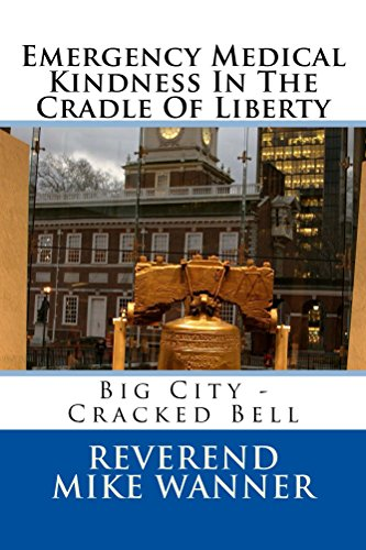 emergency-medical-kindness-in-the-cradle-of-liberty-big-city-cracked-bell-english-edition