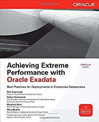 Achieving Extreme Performance with Oracle Exadata (Oracle Press) by Rick Greenwald (2011-03-04)