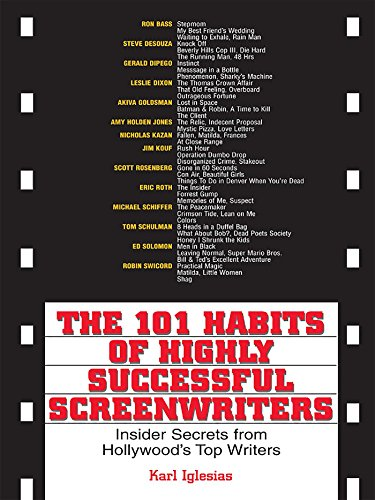 The 101 Habits Of Highly Successful Screenwriters: Insider's Secrets from Hollywood's Top Writers (English Edition)