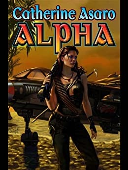 Alpha (Sunrise Alley series Book 2) by [Asaro, Catherine]