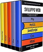 SVILUPPO WEB: Scopri la programmazione web design lato client. CSS, JAVASCRIPT, HTML, PHP, MYSQL:la guida per