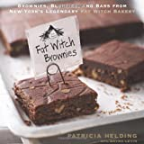 Fat Witch Brownies: Brownies, Blondies, and Bars from New York's Legendary Fat Witch Bakery by Helding, Patricia (2010) Hardcover