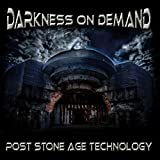 Post Stone Age Technology - Darkness On Demand