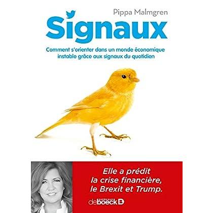 Signaux : Comment s'orienter dans un monde économique instable grâce aux signaux du quotidien (Hors collection)